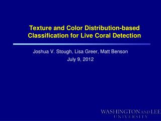 Texture and Color Distribution-based Classification for Live Coral Detection