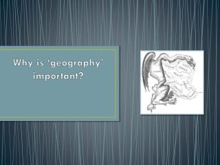 Why is 'geography'  important ?