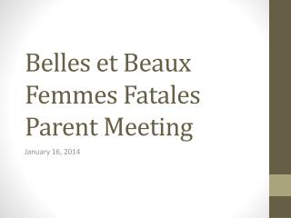 Belles et Beaux Femmes Fatales Parent Meeting