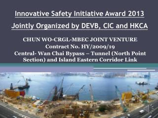 Innovative Safety Initiative Award  2013 Jointly  Organized  by DEVB, CIC and  HKCA