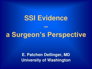 SSI Evidence – a Surgeon's Perspective