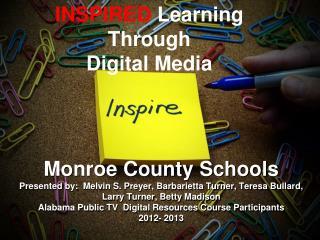 INSPIRED  Learning Through  Digital Media