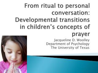From ritual to personal conversation: Developmental transitions in children's concepts of prayer