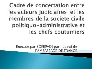Execute par SOFEPADI par  l'appui  de  l'AMBASSADE  DE FRANCE