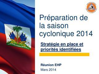 Préparation de la saison cyclonique 2014