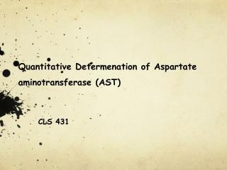 Quantitative Determenation of Aspartate aminotransferase (AST)