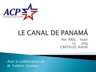 LE CANAL DE PANAMÁ