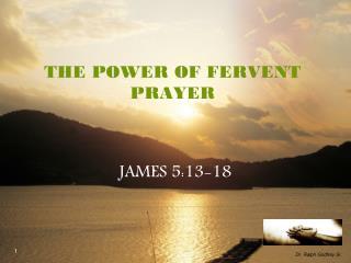 THE POWER OF FERVENT PRAYER