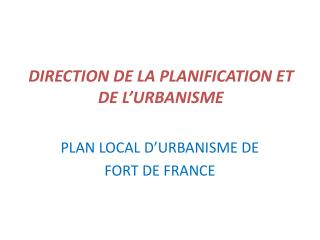 DIRECTION  DE LA PLANIFICATION ET DE L�URBANISME