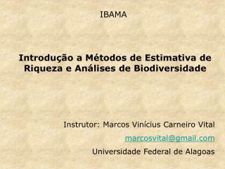 Introdução a Métodos de Estimativa de Riqueza e Análises de Biodiversidade