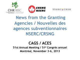 News  from  the  Granting Agencies  / Nouvelles des agences subventionnaires NSERC/CRSNG