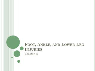 Foot, Ankle, and Lower-Leg Injuries
