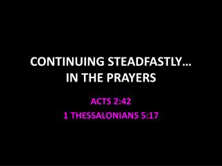 CONTINUING STEADFASTLY… IN THE PRAYERS