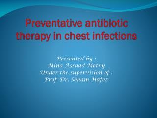 Preventative antibiotic therapy in chest infections