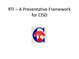 RTI – A Preventative Framework for CISD