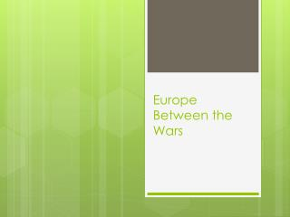 Europe Between the Wars