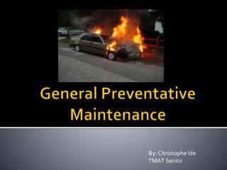 General Preventative Maintenance