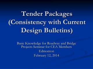 Tender Packages (Consistency with Current Design Bulletins)