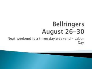 Bellringers August 26-30
