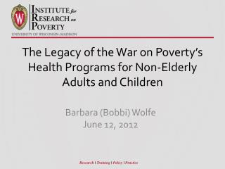 The Legacy of the War on Poverty�s Health Programs for Non-Elderly Adults and Children