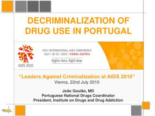 Jo�o Goul�o, MD Portuguese National Drugs Coordinator