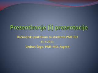 Prezentiranje  ( i )  prezentacije