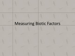 Measuring Biotic Factors