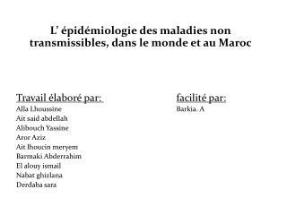L '  épidémiologie des maladies non transmissibles, dans le monde et au Maroc
