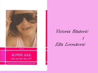 Victoria Blažević                i Ella Lovreković