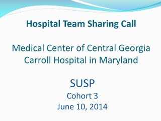 Hospital Team Sharing Call Medical Center of Central Georgia Carroll Hospital in Maryland
