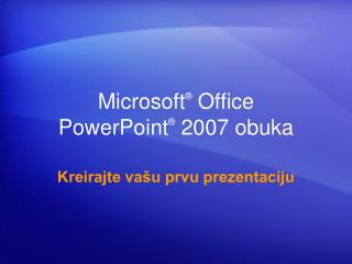 Microsoft �  Office  PowerPoint � 2007  obuka