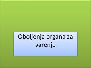 Oboljenja organa za varenje