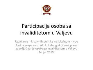 Participacija osoba sa invaliditetom u Valjevu