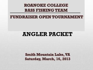 ROANOKE COLLEGE BASS FISHING TEAM  FUNDRAISER  OPEN TOURNAMENT