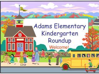 Adams Elementary Kindergarten Roundup