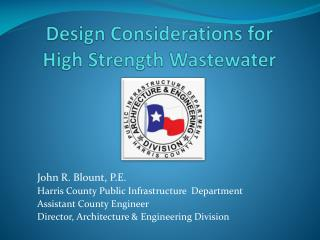 Design Considerations for  High Strength Wastewater