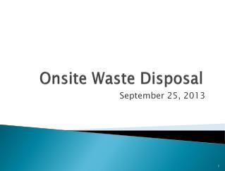 Onsite Waste Disposal
