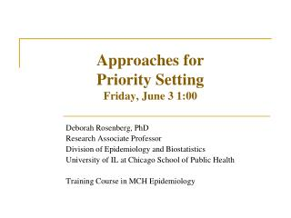 Approaches for  Priority Setting Friday, June 3 1:00