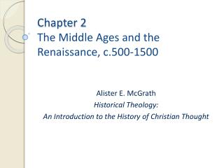 Chapter 2 The  Middle Ages and the Renaissance, c.500-1500