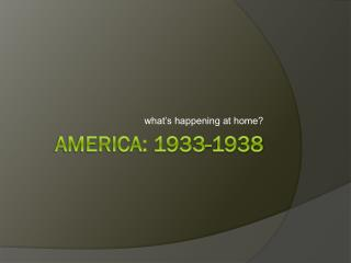 America: 1933-1938