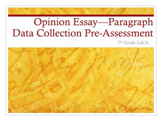 Opinion Essay—Paragraph Data Collection Pre - Assessment