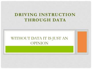 Without Data it is just an opinion