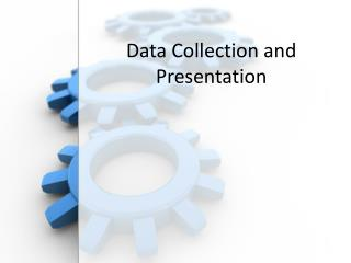 Data Collection and Presentation