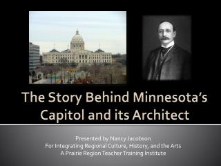 The Story Behind Minnesota's Capitol and its Architect