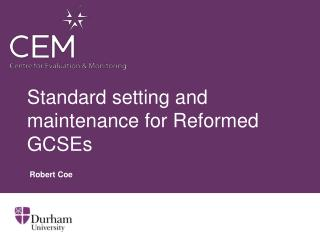 Standard setting and maintenance for Reformed GCSEs