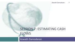 Session 7: Estimating Cash flows