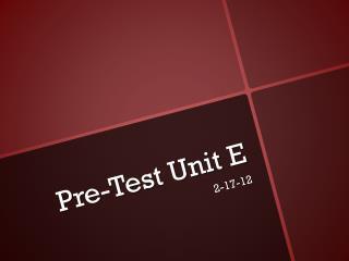 Pre-Test Unit E