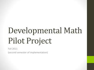 Developmental Math Pilot Project