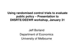 Jeff Borland Department of Economics University of Melbourne