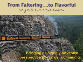 From Faltering….to Flavorful May Oles and Grant Andrew